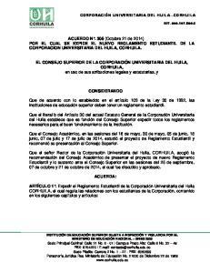 ACUERDO N. 305 (Octubre 21 de 2014) POR EL CUAL SE EXPIDE EL NUEVO REGLAMENTO ESTUDIANTIL DE LA CORPORACION UNIVERSITARIA DEL HUILA, CORHUILA