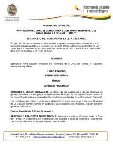 ACUERDO No 014 DE 2013 POR MEDIO DEL CUAL SE ESTRUCTURA EL ESTATUTO TRIBUTARIO DEL MUNICIPIO DE LA CEJA DEL TAMBO