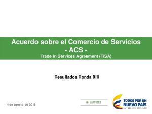 Acuerdo sobre el Comercio de Servicios - ACS - Trade in Services Agreement (TiSA) Resultados Ronda XIII