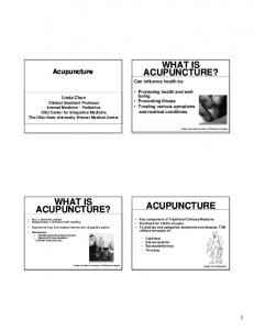 ACUPUNCTURE? WHAT IS ACUPUNCTURE? WHAT IS ACUPUNCTURE. Can influence health by: Promoting health and well-
