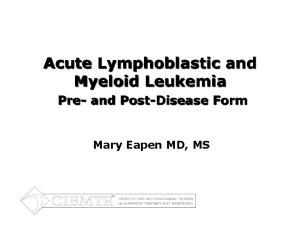 Acute Lymphoblastic and Myeloid Leukemia