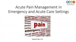 Acute Pain Management in Emergency and Acute Care Settings. Updated May 2016