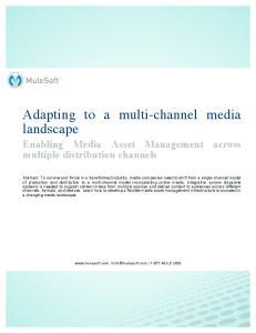 Adapting to a multi-channel media landscape Enabling Media Asset Management across multiple distribution channels