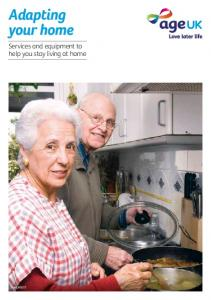 Adapting your home. Services and equipment to help you stay living at home. AgeUKIG17