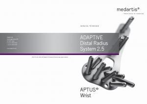 ADAPTIVE Distal Radius System 2.5. APTUS Wrist SURGICAL TECHNIQUE