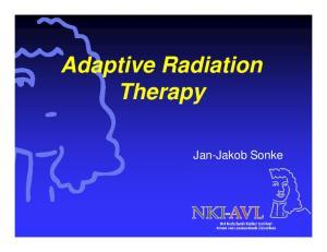 Adaptive Radiation Therapy. Jan-Jakob Sonke
