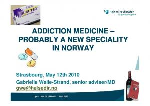 ADDICTION MEDICINE PROBABLY A NEW SPECIALITY IN NORWAY