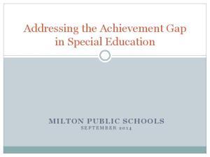 Addressing the Achievement Gap in Special Education S E P T E M B E R
