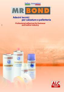 Adesivi tecnici per calzature e pelletteria Professional adhesives for footwear and leather industry