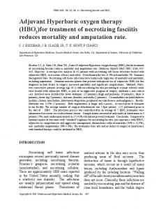 Adjuvant Hyperbaric oxygen therapy (HBO 2. )for treatment of necrotizing fasciitis reduces mortality and amputation rate