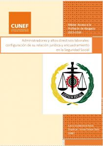 Administradores y altos directivos laborales: configuración de su relación jurídica y encuadramiento en la Seguridad Social