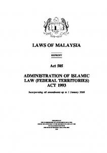 Administration of Islamic Law (Federal Territories) LAWS OF MALAYSIA REPRINT. Act 505 ADMINISTRATION OF ISLAMIC LAW (FEDERAL TERRITORIES) ACT 1993