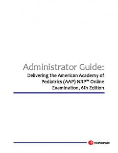 Administrator Guide: Delivering the American Academy of Pediatrics (AAP) NRP Online Examination, 6th Edition