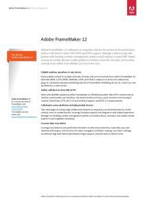 Adobe FrameMaker 12. The all-new Adobe FrameMaker 12. Publish anytime, anywhere, to any device