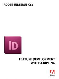 ADOBE INDESIGN CS5 FEATURE DEVELOPMENT WITH SCRIPTING