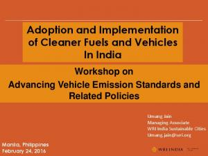Adoption and Implementation of Cleaner Fuels and Vehicles In India
