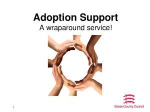 Adoption Support A wraparound service!