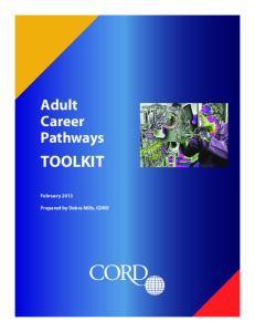 Adult Career Pathways TOOLKIT. February Prepared by Debra Mills, CORD