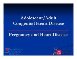 Adult Congenital Heart Disease. Pregnancy and Heart Disease