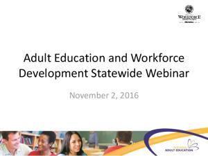 Adult Education and Workforce Development Statewide Webinar. November 2, 2016