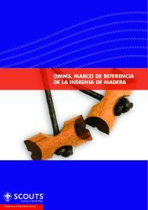 Adultos en el Movimiento Scout OMMS, MARCO DE REFERENCIA DE LA INSIGNIA DE MADERA