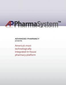 ADVANCED PHARMACY presents. America s most technologically integrated in-house pharmacy platform