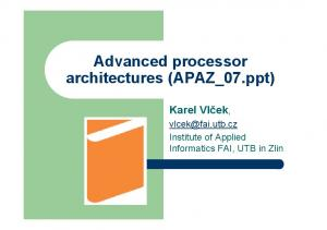 Advanced processor architectures (APAZ_07.ppt)