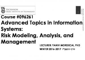 Advanced Topics in Information Systems: Risk Modeling, Analysis, and Management