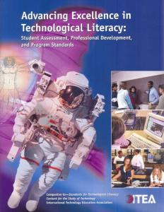 Advancing Excellence in Technological Literacy: Student Assessment, Professional Development, and Program Standards and Program Standards