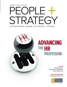 ADVANCING PROFESSION THE PROFESSIONAL JOURNAL OF HR PEOPLE + STRATEGY VOLUME 38 ISSUE 4 FALL 2015