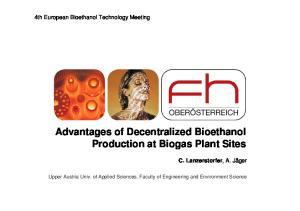 Advantages of Decentralized Bioethanol Production at Biogas Plant Sites