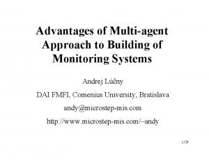 Advantages of Multi-agent Approach to Building of Monitoring Systems
