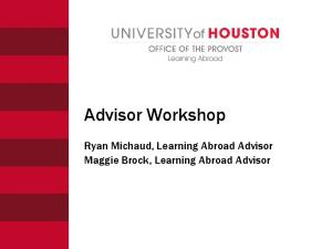 Advisor Workshop. Ryan Michaud, Learning Abroad Advisor Maggie Brock, Learning Abroad Advisor