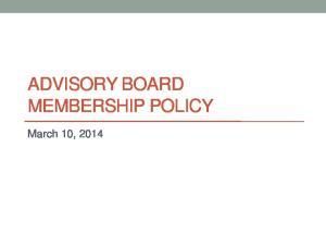 ADVISORY BOARD MEMBERSHIP POLICY. March 10, 2014