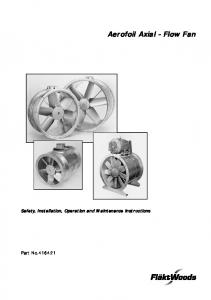 Aerofoil Axial - Flow Fan Safety, Installation, Operation and Maintenance Instructions