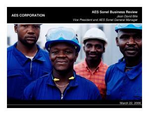 AES CORPORATION. AES Sonel Business Review. Jean David Bile Vice President and AES Sonel General Manager