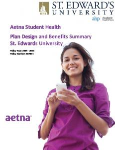 Aetna Student Health Plan Design and Benefits Summary St. Edwards University. Policy Year: Policy Number: