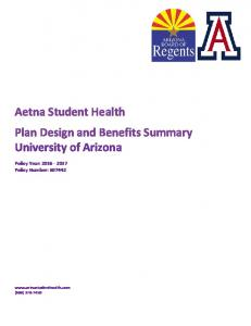 Aetna Student Health Plan Design and Benefits Summary University of Arizona Policy Year: Policy Number: