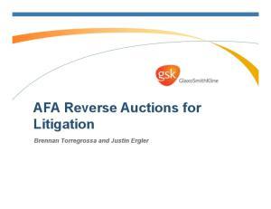 AFA Reverse Auctions for Litigation. Brennan Torregrossa and Justin Ergler