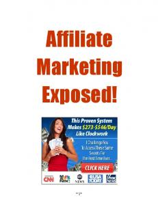 Affiliate Marketing Exposed! Affiliate Marketing Exposed!