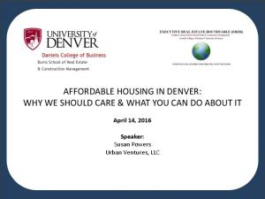 AFFORDABLE HOUSING IN DENVER: WHY WE SHOULD CARE & WHAT YOU CAN DO ABOUT IT