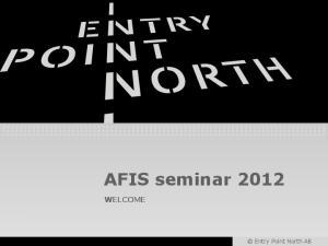 AFIS seminar 2012 WELCOME
