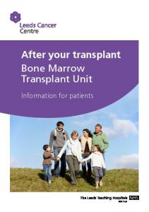 After your transplant Bone Marrow Transplant Unit. Information for patients