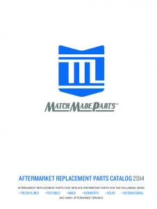 AFTERMARKET REPLACEMENT PARTS CATALOG 2014 AFTERMARKET REPLACEMENT PARTS THAT REPLACE PROPRIETARY PARTS FOR THE FOLLOWING OEMS: