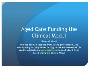 Aged Care Funding the Clinical Model