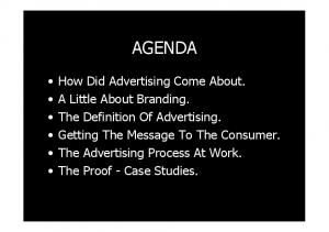AGENDA. How Did Advertising Come About. A Little About Branding