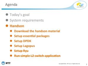 Agenda. l Today s goal l System requirements l Handson