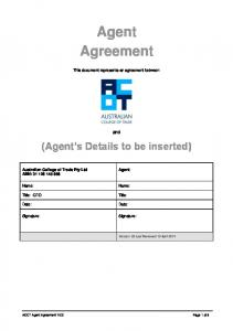 Agent Agreement. (Agent s Details to be inserted) and. This document represents an agreement between. Agent