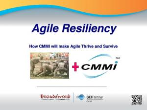 Agile Resiliency. How CMMI will make Agile Thrive and Survive