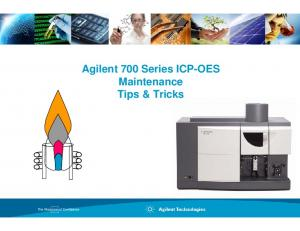 Agilent 700 Series ICP-OES Maintenance Tips & Tricks